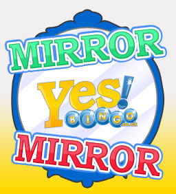 Mirror mirror yes bingo join now and get 10 free no for Mirror bingo